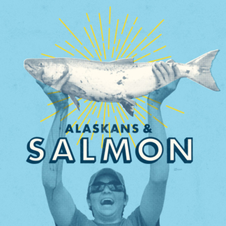 Alaskans and Salmon